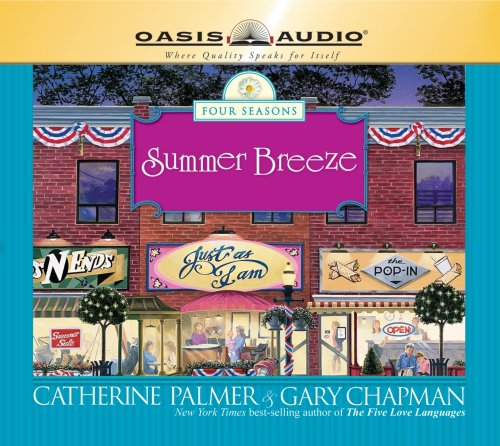 Summer Breeze (The Four Seasons of a Marriage Series #2) (Volume 2) (9781598592368) by Palmer, Catherine; Chapman, Gary