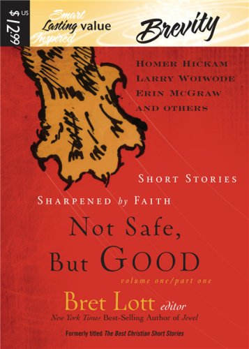 Not Safe, But Good: Short Stories Sharpened by Faith (1598592513) by Lott, Bret