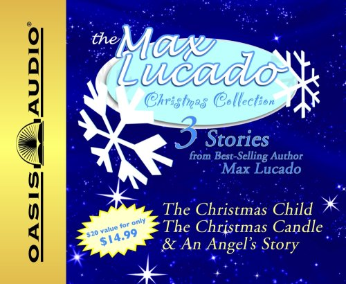 The Max Lucado Christmas Collection: The Christmas Child, the Christmas Candle & Cosmic Christmas (9781598592580) by Max Lucado