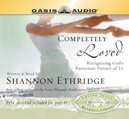 Completely Loved: Recognizing God's Passionate Pursuit of Us (9781598592740) by Shannon Ethridge