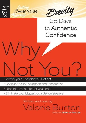 Why Not You?: 28 Days to Authentic Confidence (1598592750) by Valorie Burton