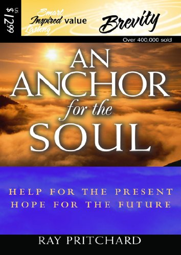 An Anchor for the Soul: Help for the Present, Hope for the Future (1598592815) by Ray Pritchard