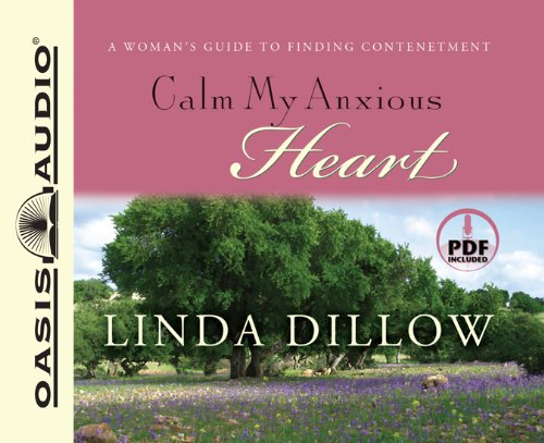 9781598592825: Calm My Anxious Heart: A Woman's Guide to Finding Contentment