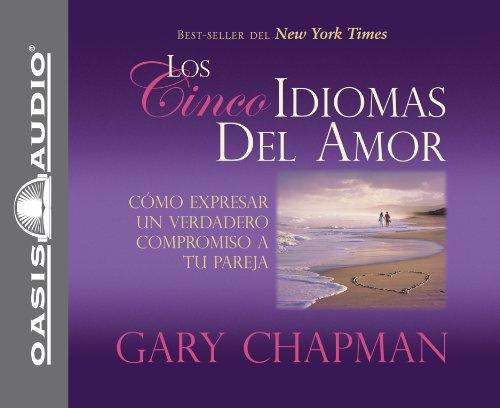 9781598592887: Los Cincos Idiomas del Amor: Como Expresar Un Verdadero Compromiso a Tu Pareja (Spanish and Spanish Edition)