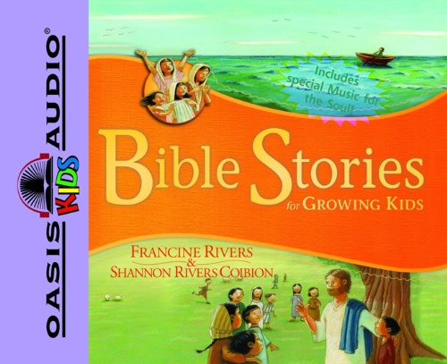 Bible Stories for Growing Kids: Rivers, Francine; Coibion, Shannon Rivers