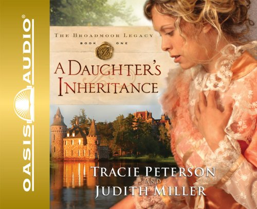 9781598593174: A Daughter's Inheritance (Broadmoor Legacy, Book 1)