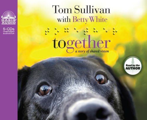 Together: A Story of Shared Vision (English and English Edition) (1598593617) by Sullivan, Tom; White, Betty