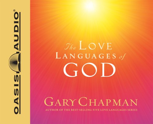 9781598593952: The Love Languages of God: How to Feel and Reflect Divine Love
