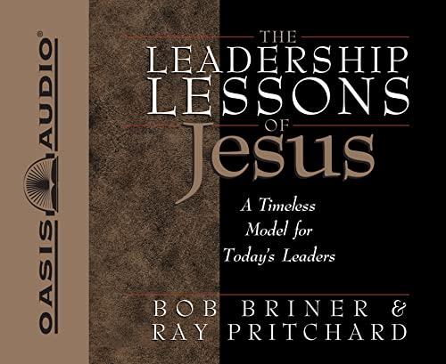 The Leadership Lessons of Jesus: Briner, Bob; Pritchard, Ray