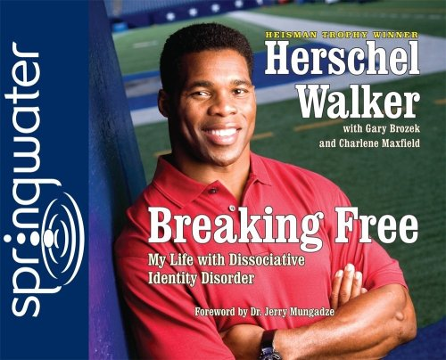 Breaking Free: My Life With Dissaociative Identity Disorder: Herschel Walker
