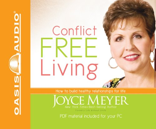 Conflict Free Living: How to Build Healthy Relationships for Life: Meyer, Joyce