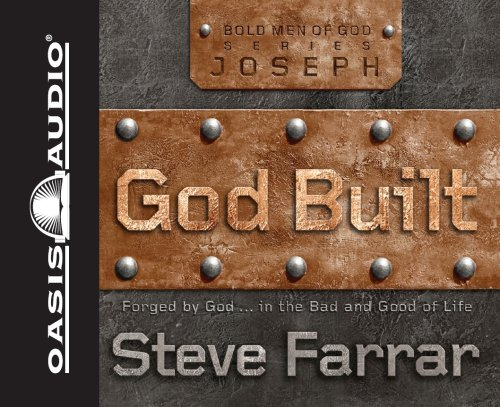 God Built: Shaped by God...in the Bad and Good of Life (Bold Men of God) (English and English Edition) (1598594354) by Farrar, Steve