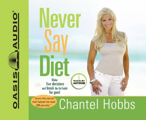 9781598594782: Never Say Diet: Make Five Decisions and Break the Fat Habit for Good