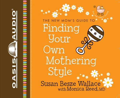 9781598594850: Finding Your Own Mothering Style (New Moms' Guides)