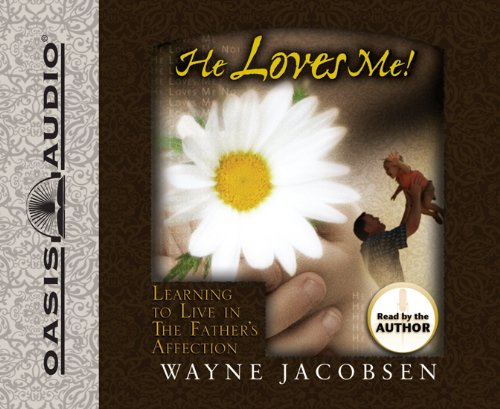 9781598595222: He Loves Me!: Learning to Live in The Father's Affection