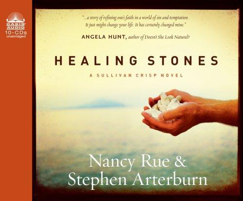 Healing Stones (Volume 1) (Sullivan Crisp) (9781598595352) by Arterburn, Stephen; Rue, Nancy