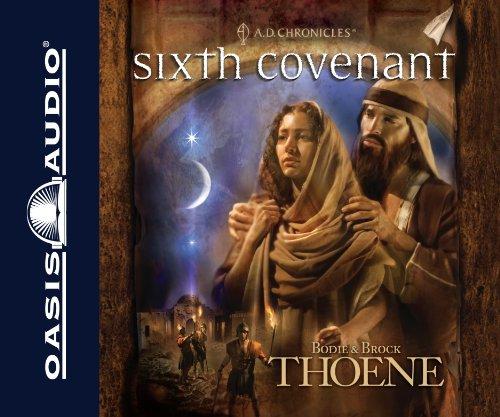 Sixth Covenant (A.D. Chronicles): Thoene, Bodie, Thoene, Brock