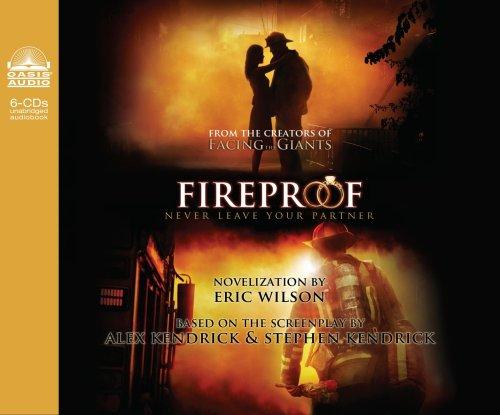 Fireproof: Never Leave Your Partner: Eric Wilson