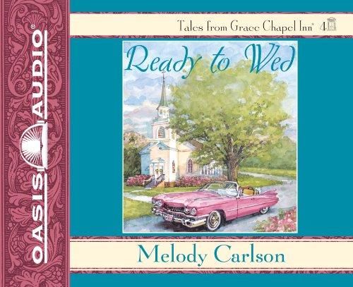 9781598595581: Ready to Wed (Grace Chapel Inn)