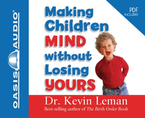 Making Children Mind Without Losing Yours (159859561X) by Kevin Leman