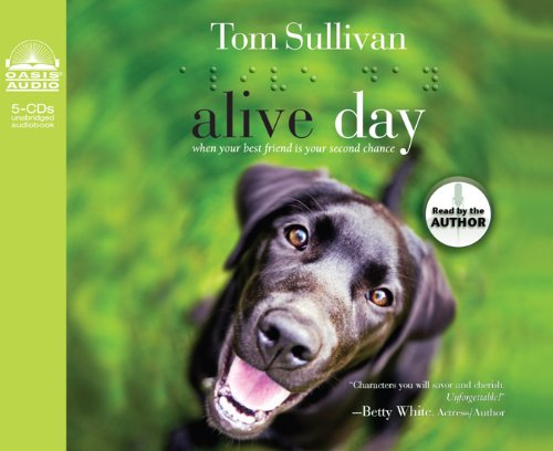 Alive Day: When Your Best Friend is Your Second Chance: Sullivan, Tom