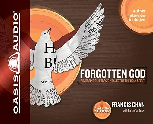 9781598595765: Forgotten God: Reversing Our Tragic Neglect of the Holy Spirit