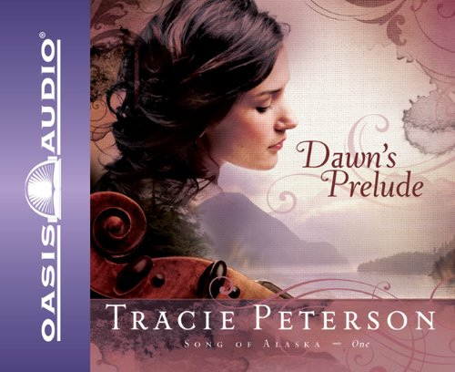 Dawn's Prelude (Song of Alaska) (1598596209) by Peterson, Tracie