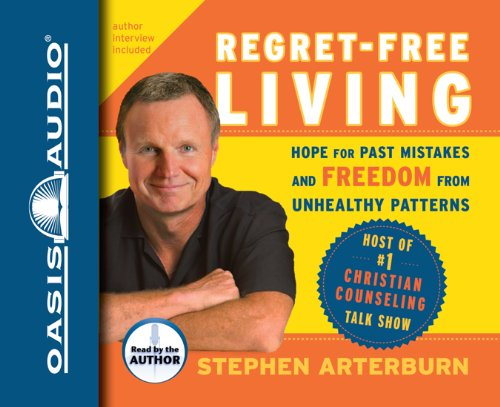 9781598596250: Regret-Free Living: Hope for Past Mistakes and Freedom from Unhealthy Patterns