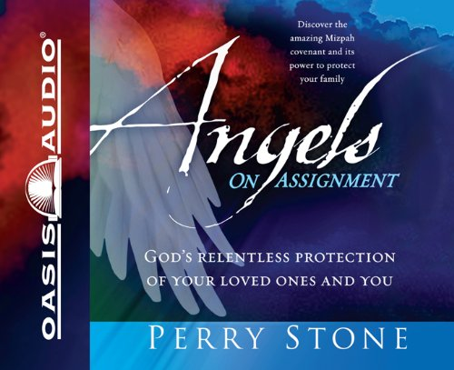 9781598596342: Angels on Assignment: God's Relentless Protection of Your Loved Ones and You