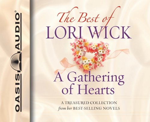 9781598596458: The Best of Lori Wick: A Gathering of Hearts
