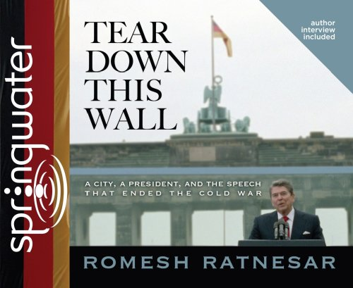 9781598596564: Tear Down This Wall: A City, a President, and the Speech that Ended the Cold War
