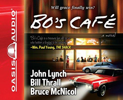 Bo's Cafe: Thrall, Bill; McNicol, Bruce; Lynch, John