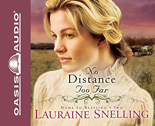 9781598596687: No Distance Too Far (Home to Blessing Series #2)