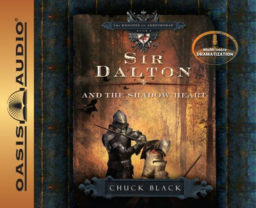 Sir Dalton and the Shadow Heart (The Knights of Arrethtrae): Black, Chuck