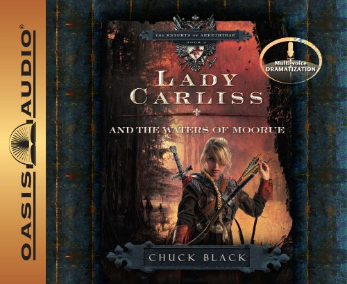 Lady Carliss and the Waters of Moorue (The Knights of Arrethtrae): Chuck Black