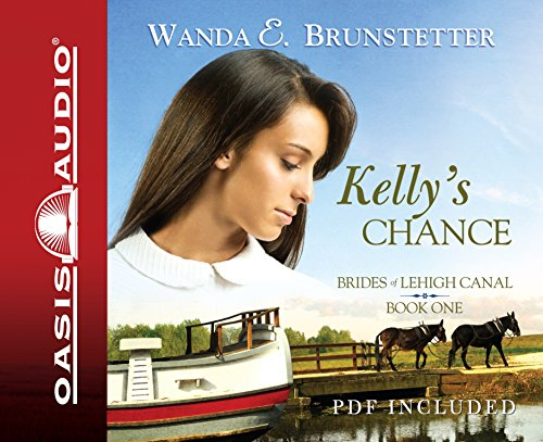 9781598596939: Kelly's Chance (Brides of Lehigh Canal Series #2)