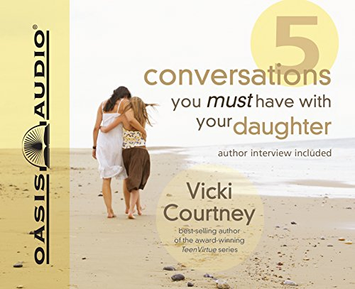 9781598596946: Five Conversations You Must Have With Your Daughter