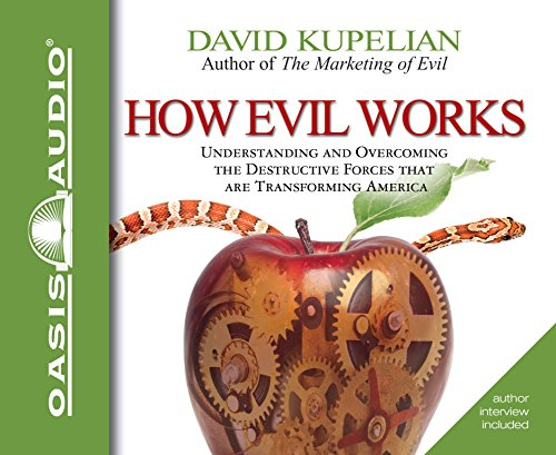 9781598597103: How Evil Works: Understanding and Overcoming the Destructive Forces That Are Transforming America