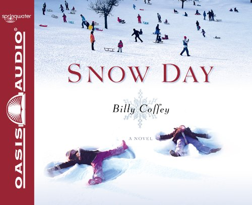 Snow Day: A Novel: Coffey, Billy