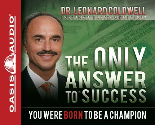 The Only Answer to Success: You Were: Coldwell, Dr. Leonard