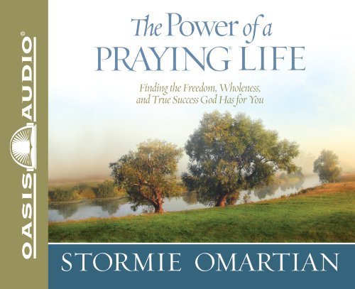 The Power of a Praying Life: Finding the Freedom, Wholeness, and True Success God Has for You (Power of Praying) (1598598627) by Omartian, Stormie