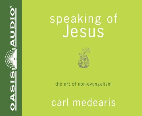 9781598599350: Speaking of Jesus: The Art of Non-Evangelism