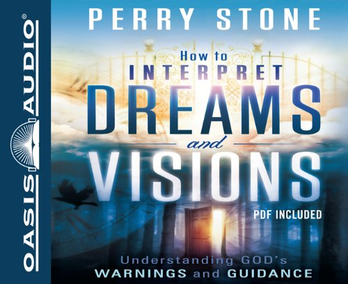 9781598599381: How to Interpret Dreams and Visions: Understanding God's Warnings and Guidance