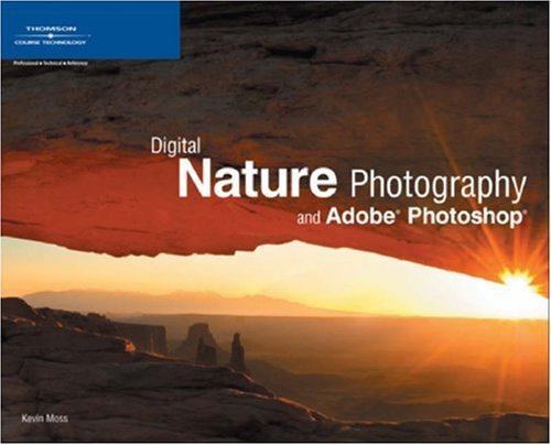 9781598631357: Digital Nature Photography and Adobe Photoshop