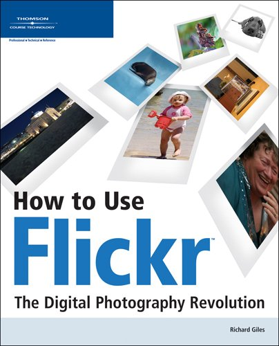 9781598631371: How to Use Flickr: The Digital Photography Revolution