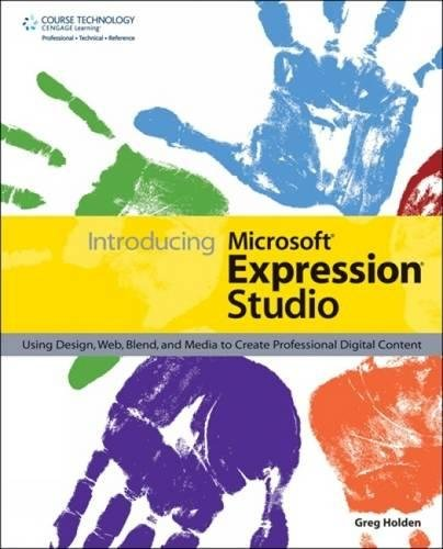 9781598631562: Introducing Microsoft Expression Studio: Using Design, Web, Blend, and Media to Create Professional Digital Content