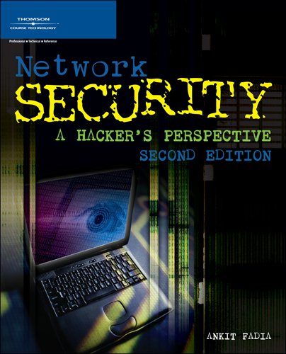 Network Security: A Hacker's Perspective,: Ankit Fadia