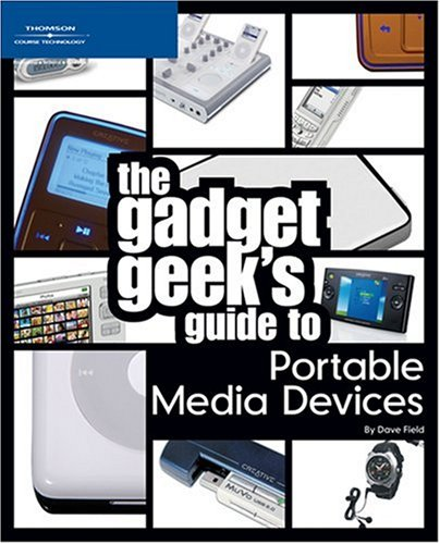 9781598631692: The Gadget Geek's Guide to Portable Media Devices