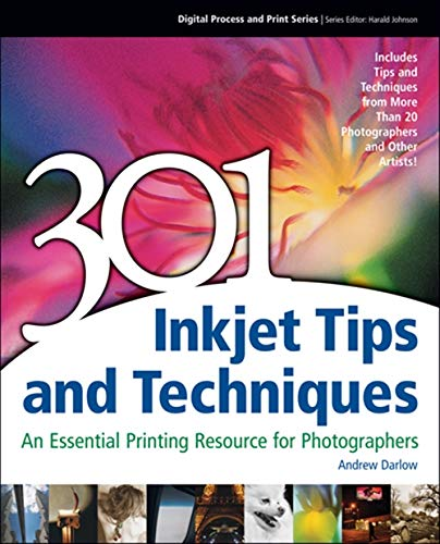 9781598632040: 301 Inkjet Tips and Techniques: An Essential Printing Resource for Photographers (Digital Process and Print)