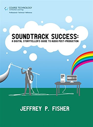9781598632545: Soundtrack Success: A Digital Storyteller's Guide to Audio Post-Production